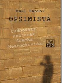 Emil Habibi: Opsimista – Čudnovati nestanak Srećka Nesrećkovića